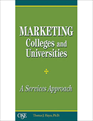 Marketing Colleges & Universities: A Services Approach