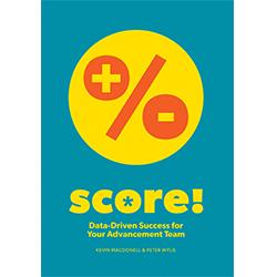 Score! Data-Driven Success for Your Advancement Team