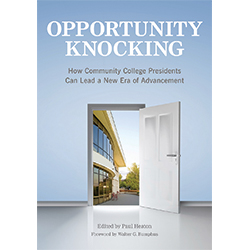 Opportunity Knocking: How Community College Presidents Can Lead a New Era of Advancement