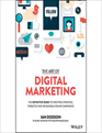 The Art of Digital Marketing: The Definitive Guide to Creating Strategic, Targeted, and Measurable Online Campaigns
