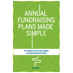 Annual Fundraising Plans Made Simple: A Road Map for Community Colleges and Small Development Shops