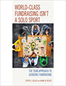World-Class Fundraising Isn't a Solo Sport: The Team Approach to Academic Fundraising
